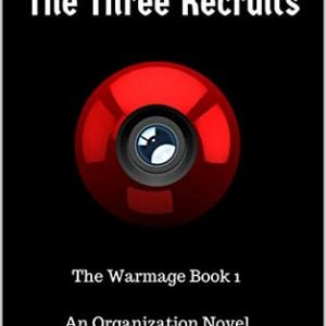 The Three Recruits: The Warmage Book 1