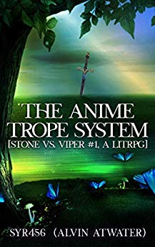 The Anime Trope System: Stone vs. Viper # 1, a LitRPG. Revised Edition. (ATS)