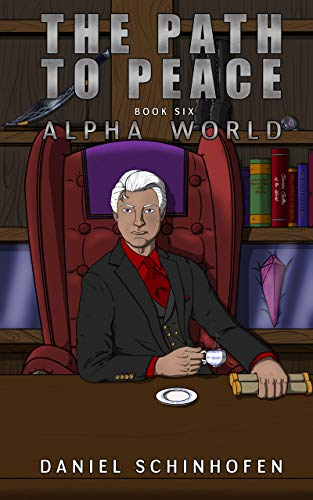 The Path to Peace (Alpha World Book 6)