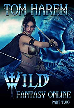 fd0a1f4ba5 Wild Fantasy Online - Part Two  A LitRPG Harem Adventure