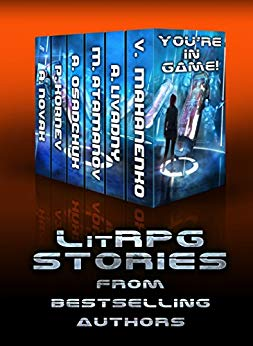 You're in Game! (An Anthology of LitRPG Stories)