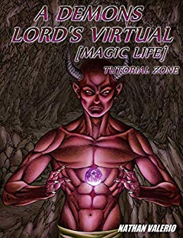 A Demon Lord's Virtual [Magic Life]: Tutorial Zone