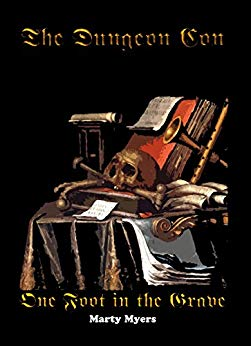 The Dungeon Con: One Foot in the Grave ( Hank Grave Book 1): One Foot in the Grave (Hank Grave series)