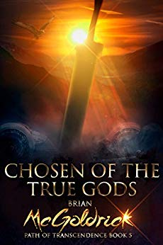 Chosen of the True Gods (Path of Transcendence Book 5)