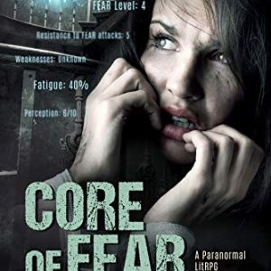 Core of Fear: A Paranormal LitRPG Dungeon Core (Spirit Core Book 1)