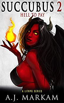 Succubus 2 (Hell To Pay): A LitRPG Series