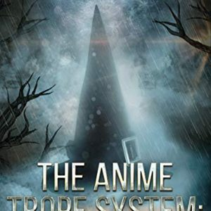 The Anime Trope System: Stone vs. Viper, #5 a LitRPG (ATS)