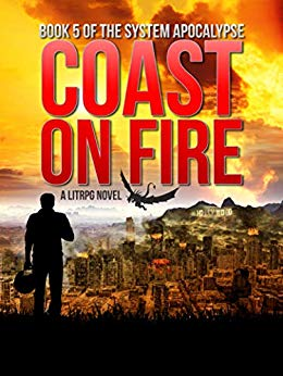 Coast on Fire: An Apocalyptic LitRPG (The System Apocalypse Book 5)