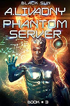 Black Sun (Phantom Server: Book #3) LitRPG series