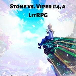 The Anime Trope System: Stone vs. Viper, #4 a LitRPG (ATS)