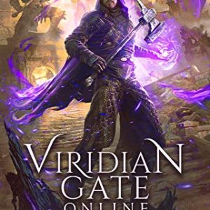 Viridian Gate Online: Doom Forge: A litRPG Adventure (The Viridian Gate Archives Book 6)