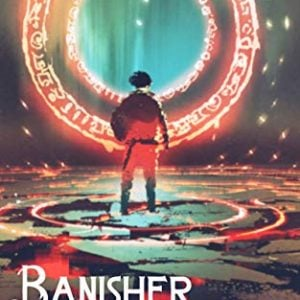 Banisher Reborn: A LitRPG Series (The Banisher Chronicles Book 1)