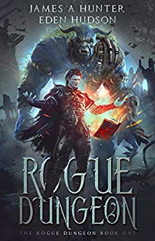 Rogue Dungeon: A litRPG Adventure (The Rogue Dungeon Book 1)