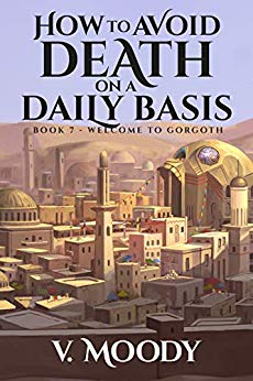 Welcome to Gorgoth (How To Avoid Death On A Daily Basis Book 7)