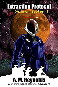 Extraction Protocol: A LitRPG Space Marine Adventure (Omicron Sector Book 1)