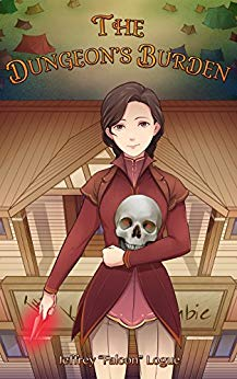 The Dungeon's Burden (The Slime Dungeon Chronicles Book 4)