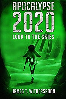 Apocalypse 2020: Look to the Skies