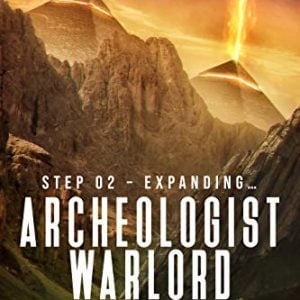 Archeologist Warlord: Book 2