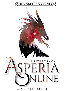 Asperia Online: A LITRPG Saga (The Asperia Series Book 1)