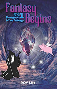 Fantasy Begins: Book 1 of the Dungeon Hive Trilogy