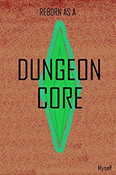 Reborn as a Dungeon Core Volume 1
