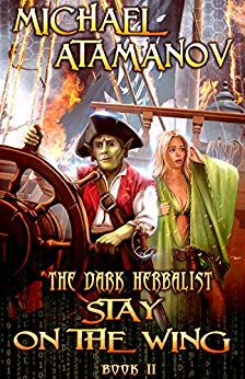 Stay on the Wing (The Dark Herbalist Book #2) LitRPG series