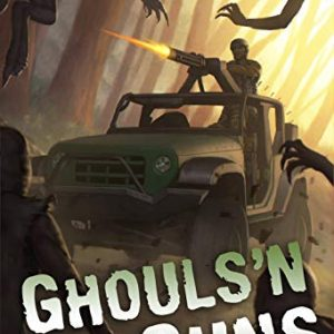 Ghouls'n Guns: A LitRPG Series (Apocalypse Online Book 1)