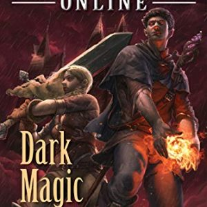 Arcane Kingdom Online: Dark Magic (A LitRPG Adventure, Book 2)