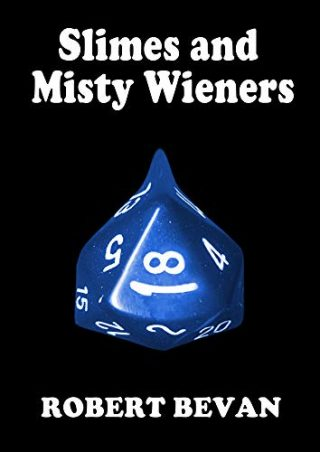 Slimes and Misty Wieners (Caverns and Creatures)