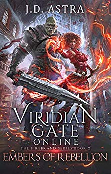 Viridian Gate Online: Embers of Rebellion: A litRPG Adventure (The Firebrand Series Book 2)