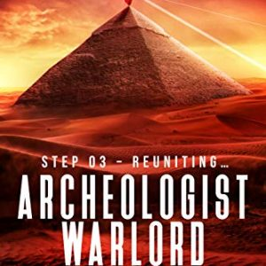 Archeologist Warlord: Book 3