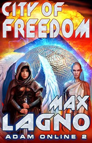 City of Freedom (Adam Online Book #2) LitRPG Series