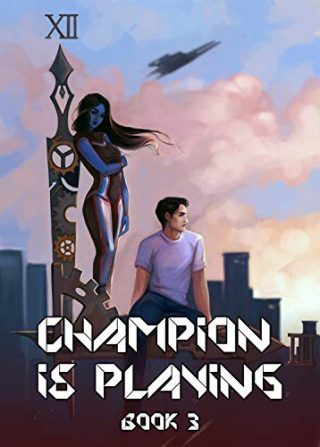 Hero GO! (Champion is Playing Book #3) LitRPG Series