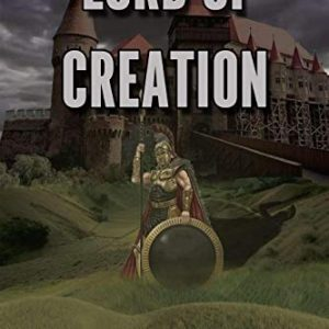 Lord of Creation (The Universal Struggle Book 1)