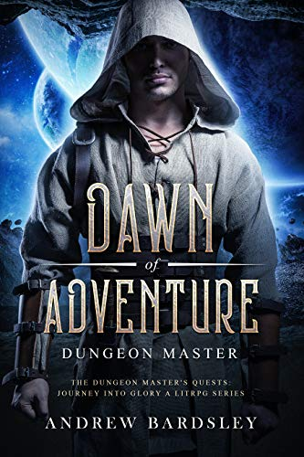 Dawn of Adventure (Book 2): Dungeon Master: The Dungeon Master's Quests: Journey into Glory a LitRPG Series