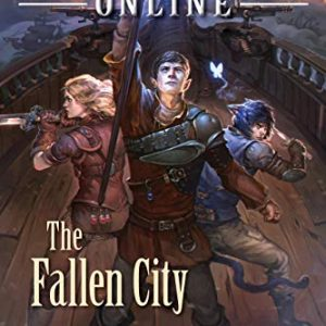 Arcane Kingdom Online: The Fallen City (A LitRPG Adventure, Book 3)