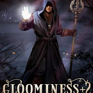 Gloominess +2: Congregation. A LitRPG Adventure: Book 2