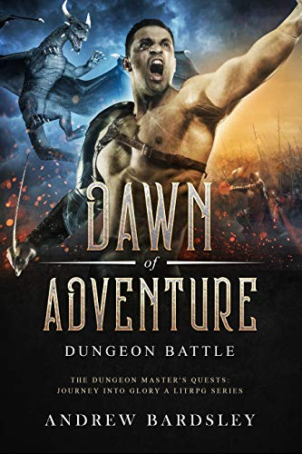 Dawn of Adventure (Book 3): Dungeon Battle: The Dungeon Master's Quests: Journey into Glory a LitRPG Series