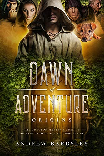 Dawn of Adventure (Book 1): Origins: The Dungeon Master's Quests: Journey into Glory (A LitRPG Series)