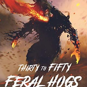 Thirty to Fifty Feral Hogs: A Crematoria Online LitRPG Short Story