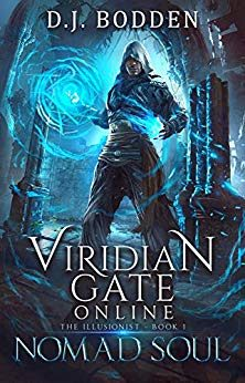 Viridian Gate Online: Nomad Soul: A litRPG Adventure (The Illusionist Book 1)
