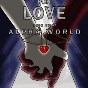 Gamer for Love (Alpha World Book 8)