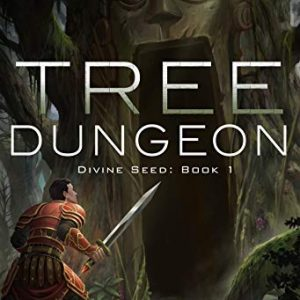 Tree Dungeon: A Dungeon Core Epic (Divine Seed Book 1)