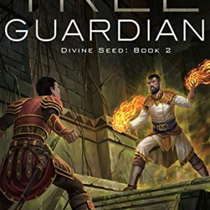Tree Guardian: A Dungeon Core Epic (Divine Seed Book 2)
